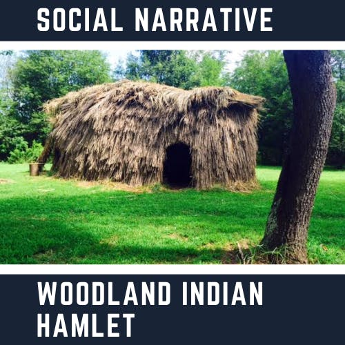 Social Narrative - Woodland Indian Hamlet