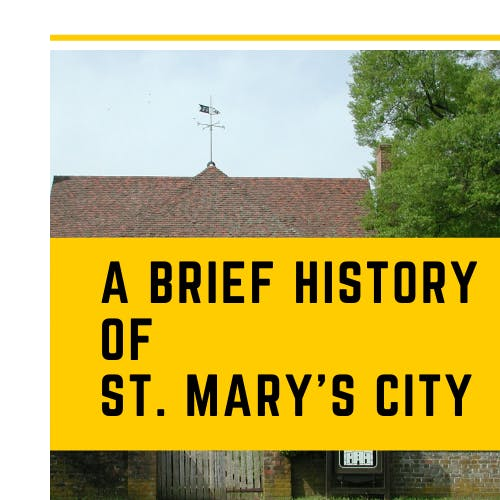 Educator Resources - A Brief History of St. Mary's City