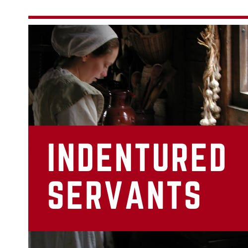 Teacher Resources - Lesson Plan - Indentured Servants