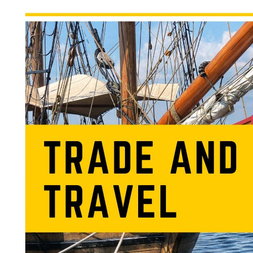 Educator Resources - Trade and Travel